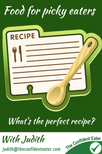 Food for picky eaters - the perfect recipe - Do you have a picky eater and spend hours looking for special recipes for your child? If so, you are not alone. There are millions of sites advertising food for picky eaters, and recipes that all fussy children will love. But is this true? For me, it's usually not about the food at all. The world's best recipe doesn't sway a child that refuses anything new out of habit and to protect themselves. If food is difficult, why not say no? If you have a list of favourites that you know you like, why not say no? The first step, is to change the approach: