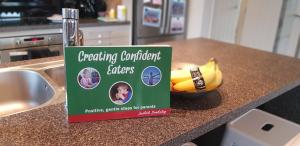 Creating Confident Eaters - #creatingconfidenteaters #pickyeatingbook #fussyeatingbook #bookforpickyeaters #bookforfussy eaters #helpforpickyeaters #helpforfussyeaters #judithyeabsley #theconfidenteater #wellington #NZ