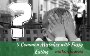 5 Common mistakes made with a fussy eater #supportingapickyeater #supportingafussyeater #pickyeater # pickyeating #helppickyeater #helpfussyeater #helpingpickyeater #helpingfussyeater #helppickyeating #helpfussyeating #fussyeating #judithyeabsley #fussyeater #theconfidenteater #addingfoods #wellington #NZ #creatingconfidenteaters
