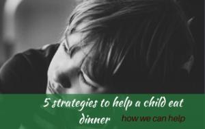 5 strategies to help a child eat dinner #supportingapickyeater #supportingafussyeater #pickyeater # pickyeating #helppickyeater #helpfussyeater #helpingpickyeater #helpingfussyeater #helppickyeating #helpfussyeating #fussyeating #judithyeabsley #fussyeater #theconfidenteater #addingfoods #wellington #NZ #creatingconfidenteaters
