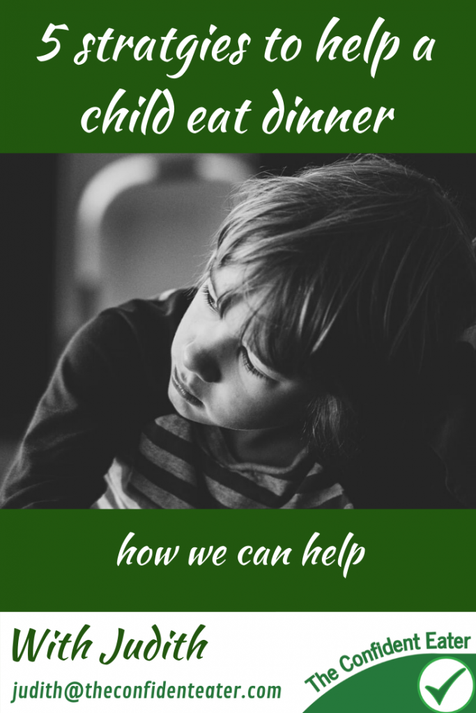 5 strategies for helping a child eat dinner #supportingapickyeater #supportingafussyeater #pickyeater # pickyeating #helppickyeater #helpfussyeater #helpingpickyeater #helpingfussyeater #helppickyeating #helpfussyeating #fussyeating #judithyeabsley #fussyeater #theconfidenteater #addingfoods #wellington #NZ #creatingconfidenteaters