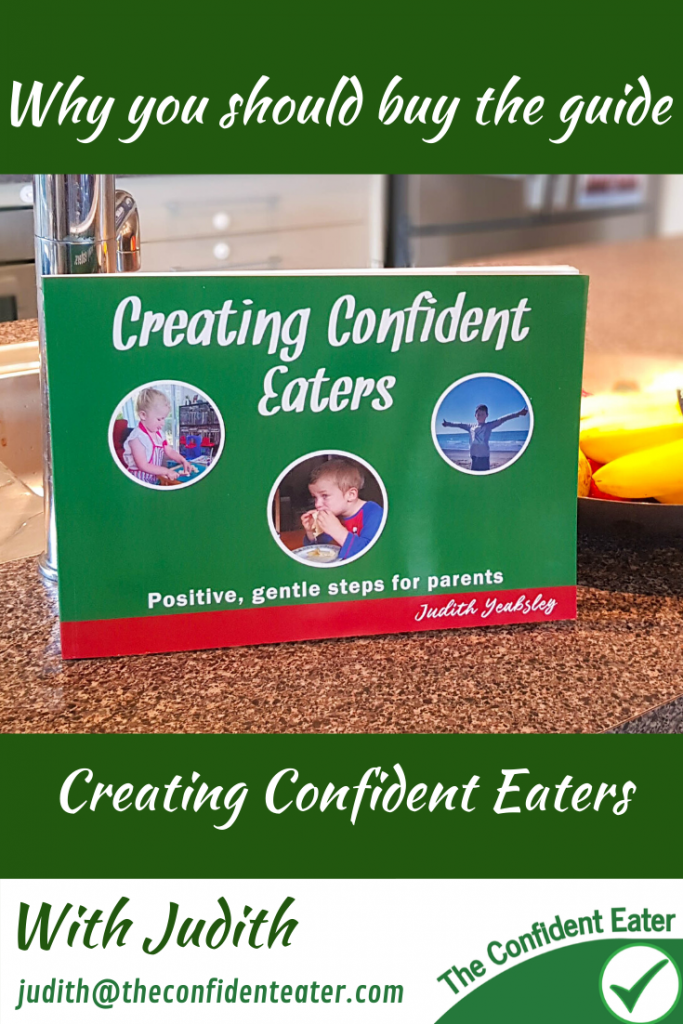 Why you should buy the guide Creating Confident Eaters #theconfidenteater #wellington #judithyeabsley #fussyeater #fussyeating #pickyeater #picky eating #supportforpickyeaters #theconfidenteater #creatingconfidenteaters #bookforpickyeaters