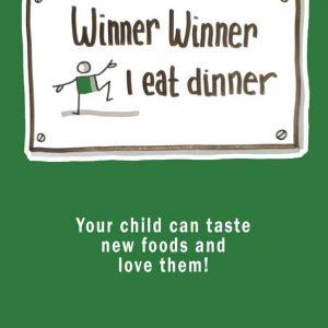 Cover Winner Winner I Eat Dinner #winnerwinnerIeatdinner #helpforpickyeaters #helpforpickyeating #Foodforpickyeaters #theconfidenteater #wellington #NZ #judithyeabsley #helpforfussyeating #helpforfussyeaters #fussyeater #fussyeating #pickyeater #picky eating #supportforpickyeaters #theconfidenteater #creatingconfidenteaters #newfoods #bookforpickyeaters #thecompleteconfidenceprogram