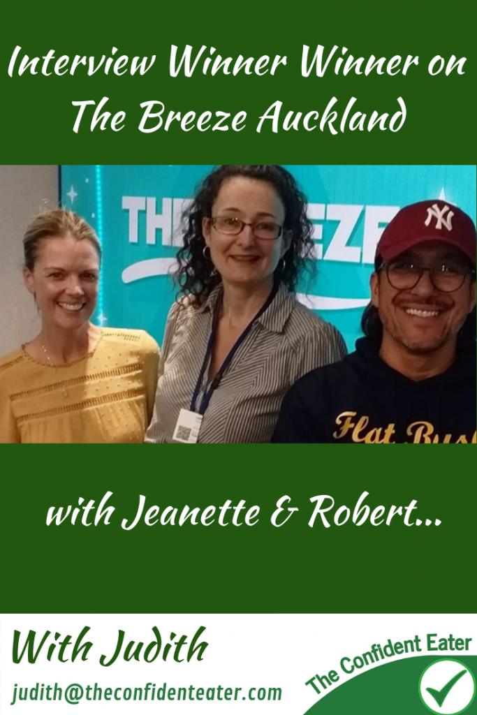 Interview The Breeze Auckland – Robert & Jeanette – Winner Winner I Eat Dinner #helpforpickyeaters, #helpforpickyeating, #Foodforpickyeaters, #theconfidenteater, #wellington, #NZ, #judithyeabsley, #helpforfussyeating, #helpforfussyeaters, #fussyeater, #fussyeating, #pickyeater, #picky eating, #supportforpickyeaters, #theconfidenteater, #winnerwinnerIeatdinner, #creatingconfidenteaters, #newfoods, #bookforpickyeaters, #thecompleteconfidenceprogram, #thepickypack,