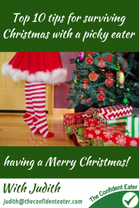 Surviving Christmas with a picky eater. Top 10 tips. #WinnerWinnerIEatDinner #helpforpickyeaters, #helpforpickyeating, #Foodforpickyeaters, #theconfidenteater, #wellington, #NZ, #judithyeabsley, #helpforfussyeating, #helpforfussyeaters, #fussyeater, #fussyeating, #pickyeater, #picky eating, #supportforpickyeaters, #theconfidenteater, #winnerwinnerIeatdinner, #creatingconfidenteaters, #newfoods, #bookforpickyeaters, #thecompleteconfidenceprogram, #thepickypack