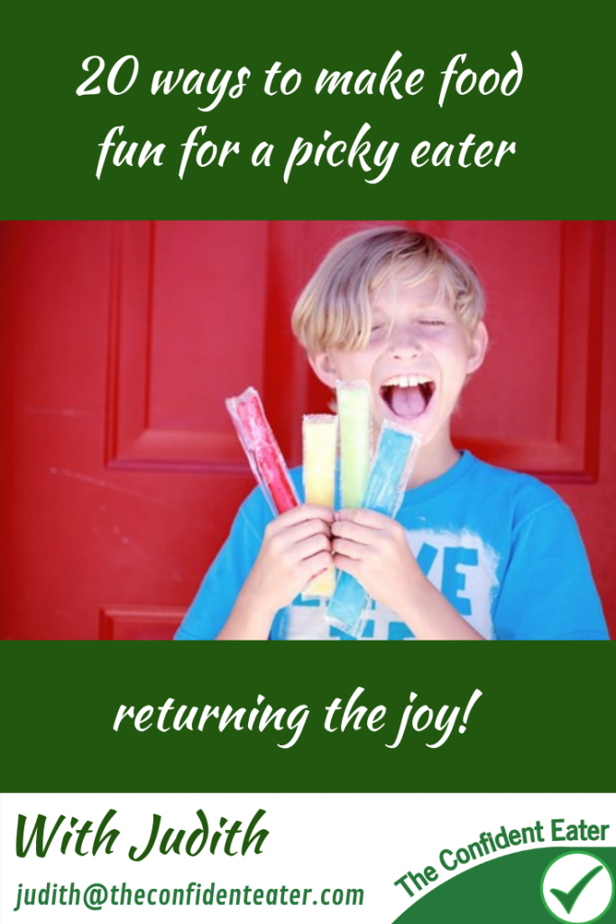 20 ways to make food fun for a picky eater #WinnerWinnerIEatDinner #helpforpickyeaters, #helpforpickyeating, #Foodforpickyeaters, #theconfidenteater, #wellington, #NZ, #judithyeabsley, #helpforfussyeating, #helpforfussyeaters, #fussyeater, #fussyeating, #pickyeater, #pickyeating, #supportforpickyeaters, #winnerwinnerIeatdinner, #creatingconfidenteaters, #newfoods, #bookforpickyeaters, #thecompleteconfidenceprogram, #thepickypack