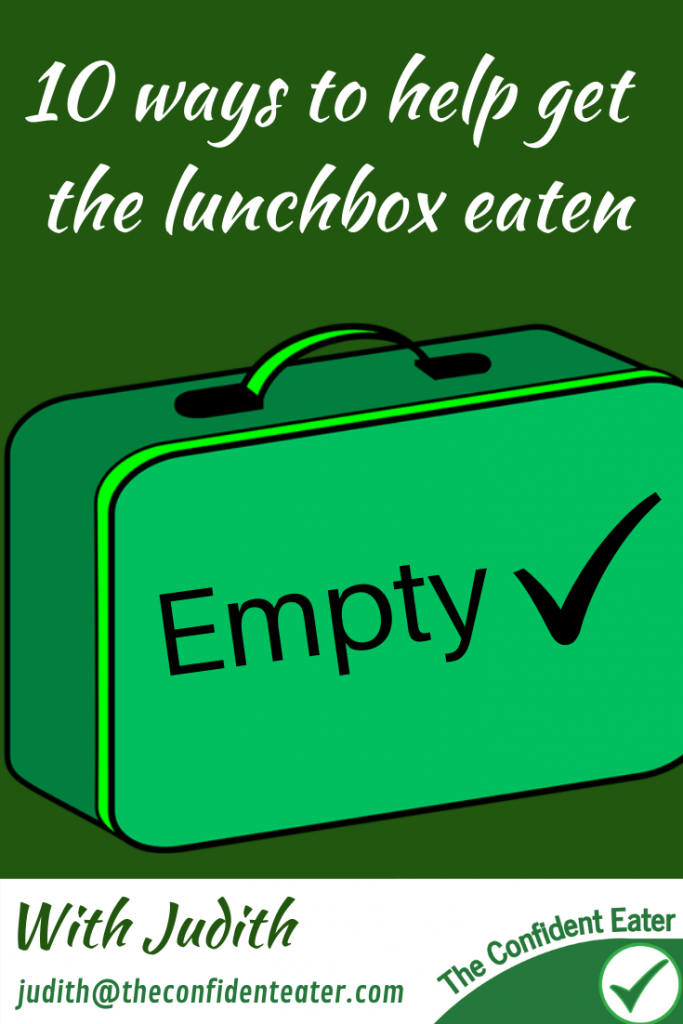 10 ways to help get the school lunchbox eaten #Recipesforpickyeaters #helpforpickyeaters, #helpforpickyeating, #Foodforpickyeaters, #theconfidenteater, #wellington, #NZ, #judithyeabsley, #helpforfussyeating, #helpforfussyeaters, #fussyeater, #fussyeating, #pickyeater, #pickyeating, #supportforpickyeaters, #winnerwinnerIeatdinner, #creatingconfidenteaters, #newfoods, #bookforpickyeaters