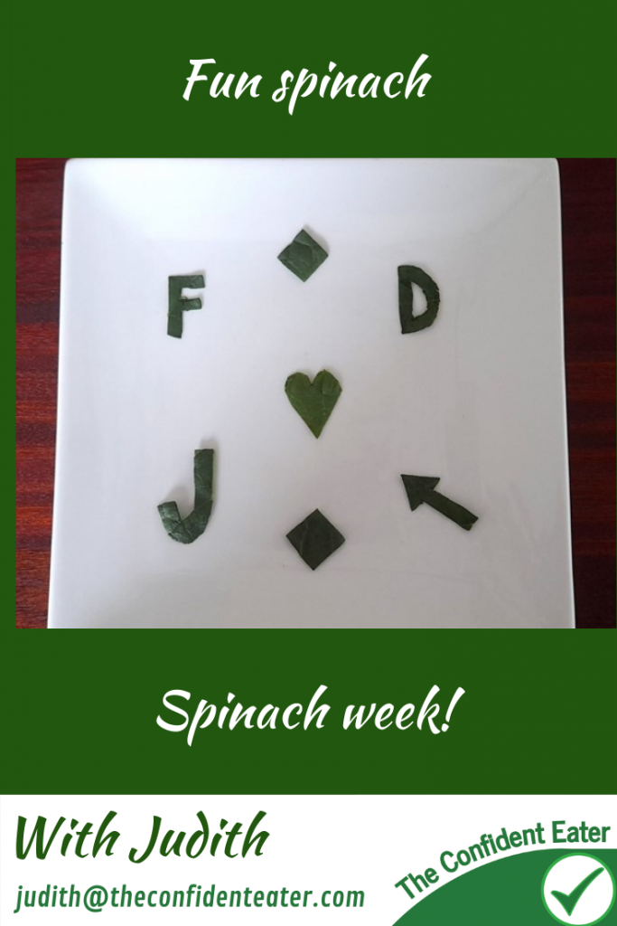 Spinach, recipes for picky eaters and fussy eaters #spinach, #funspinach, #spinachrecipe, #funfoodsforpickyeaters, #funfoodsdforfussyeaters, #Recipesforpickyeaters, #helpforpickyeaters, #helpforpickyeating, #Foodforpickyeaters, #theconfidenteater, #wellington, #NZ, #judithyeabsley, #helpforfussyeating, #helpforfussyeaters, #fussyeater, #fussyeating, #pickyeater, #pickyeating, #supportforpickyeaters, #winnerwinnerIeatdinner, #creatingconfidenteaters, #newfoods, #bookforpickyeaters, #thecompleteconfidenceprogram, #thepickypack