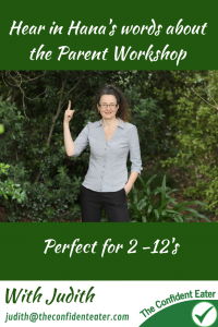 Hana's words about the Parent Workshop #Parentworkshop, #Recipesforpickyeaters, #helpforpickyeaters, #helpforpickyeating, #Foodforpickyeaters, #theconfidenteater, #wellington, #NZ, #judithyeabsley, #helpforfussyeating, #helpforfussyeaters, #fussyeater, #fussyeating, #pickyeater, #pickyeating, #supportforpickyeaters, #winnerwinnerIeatdinner, #creatingconfidenteaters, #newfoods, #bookforpickyeaters, #thecompleteconfidenceprogram, #thepickypack, #funfoodsforpickyeaters, #funfoodsdforfussyeaters