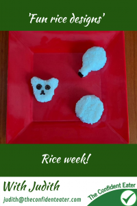 Fun rice designs - recipe for picky eaters and fussy eaters #funricedesigns #funrice, #ricerecipe, #funfoodsforpickyeaters, #funfoodsdforfussyeaters, #Recipesforpickyeaters, #helpforpickyeaters, #helpforpickyeating, #Foodforpickyeaters, #theconfidenteater, #wellington, #NZ, #judithyeabsley, #helpforfussyeating, #helpforfussyeaters, #fussyeater, #fussyeating, #pickyeater, #pickyeating, #supportforpickyeaters, #winnerwinnerIeatdinner, #creatingconfidenteaters, #newfoods, #bookforpickyeaters, #thecompleteconfidenceprogram, #thepickypack