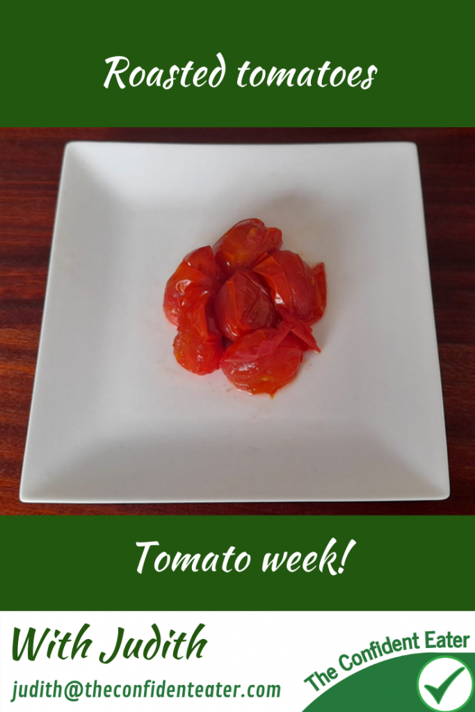Roasted tomatoes, tomato sauce – Tomato recipes for picky eaters and fussy eaters #roastedtomatoes, #tomatosauce, #tomatorecipesforpickyeaters, #tomatorecipesforfussyeaters #funtomatorecipes, #funfoodsforpickyeaters, #funfoodsdforfussyeaters, #Recipesforpickyeaters, #helpforpickyeaters, #helpforpickyeating, #Foodforpickyeaters, #theconfidenteater, #wellington, #NZ, #judithyeabsley, #helpforfussyeating, #helpforfussyeaters, #fussyeater, #fussyeating, #pickyeater, #pickyeating, #supportforpickyeaters, #winnerwinnerIeatdinner, #creatingconfidenteaters, #newfoods, #bookforpickyeaters, #thecompleteconfidenceprogram, #thepickypack