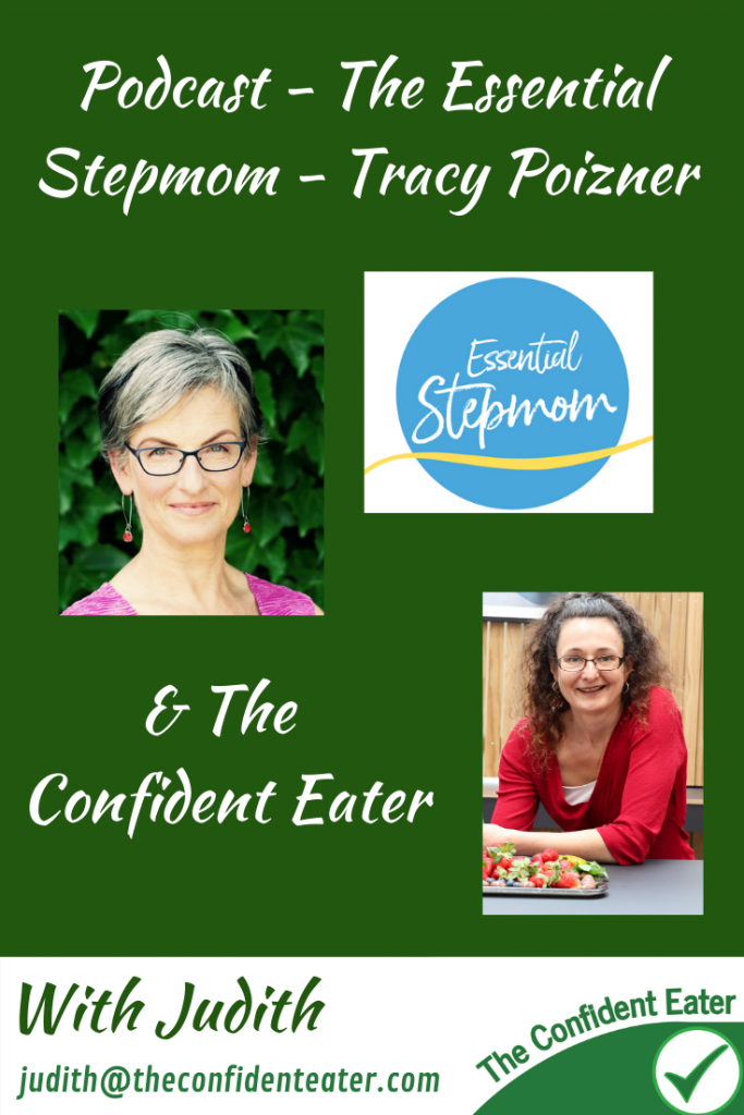 Podcast – The Essential Stepmom, Tracy Poizner – Picky Eating and stepfamilies or blended families #PodcastTheEssentialstepmom #podcasttracypoizner, #stepfamiliespickyeating, #winnerwinnerIeatdinner, #Recipesforpickyeaters, #helpforpickyeaters, #helpforpickyeating, #Foodforpickyeaters, #theconfidenteater, #wellington, #NZ, #judithyeabsley, #helpforfussyeating, #helpforfussyeaters, #fussyeater, #fussyeating, #pickyeater, #pickyeating, #supportforpickyeaters, #winnerwinnerIeatdinner, #creatingconfidenteaters, #newfoods, #bookforpickyeaters, #thecompleteconfidenceprogram, #thepickypack, #funfoodsforpickyeaters, #funfoodsdforfussyeaters