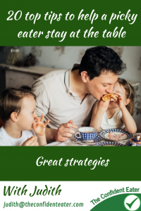 20 top tips for helping a picky eater stay at the table – #20toptipsforhelpingapickyeaterstayatthetable, #20toptipsforhelpingafussyeaterstayatthetable #winnerwinnerIeatdinner, #Recipesforpickyeaters, #helpforpickyeaters, #helpforpickyeating, #Foodforpickyeaters, #theconfidenteater, #wellington, #NZ, #judithyeabsley, #helpforfussyeating, #helpforfussyeaters, #fussyeater, #fussyeating, #pickyeater, #pickyeating, #supportforpickyeaters, #winnerwinnerIeatdinner, #creatingconfidenteaters, #newfoods, #bookforpickyeaters, #thecompleteconfidenceprogram, #thepickypack, #funfoodsforpickyeaters, #funfoodsdforfussyeaters