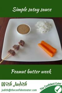 Peanut butter – satay sauce #peanutbuttersataysauce, #sataysauce, #simplesataysauce #peanutbutterrecipes, #trynewfoods, #funfoodsforpickyeaters, #funfoodsdforfussyeaters, #Recipesforpickyeaters, #helpforpickyeaters, #helpforpickyeating, #Foodforpickyeaters, #theconfidenteater, #wellington, #NZ, #judithyeabsley, #helpforfussyeating, #helpforfussyeaters, #fussyeater, #fussyeating, #pickyeater, #pickyeating, #supportforpickyeaters, #winnerwinnerIeatdinner, #creatingconfidenteaters, #newfoods, #bookforpickyeaters, #thecompleteconfidenceprogram, #thepickypack