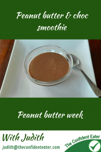 Peanut butter & choc smoothie #peanutbuttersmoothie, #peanutbutterandchocsmoothie, #peanutbutterrecipes, #trynewfoods, #funfoodsforpickyeaters, #funfoodsdforfussyeaters, #Recipesforpickyeaters, #helpforpickyeaters, #helpforpickyeating, #Foodforpickyeaters, #theconfidenteater, #wellington, #NZ, #judithyeabsley, #helpforfussyeating, #helpforfussyeaters, #fussyeater, #fussyeating, #pickyeater, #pickyeating, #supportforpickyeaters, #winnerwinnerIeatdinner, #creatingconfidenteaters, #newfoods, #bookforpickyeaters, #thecompleteconfidenceprogram, #thepickypack