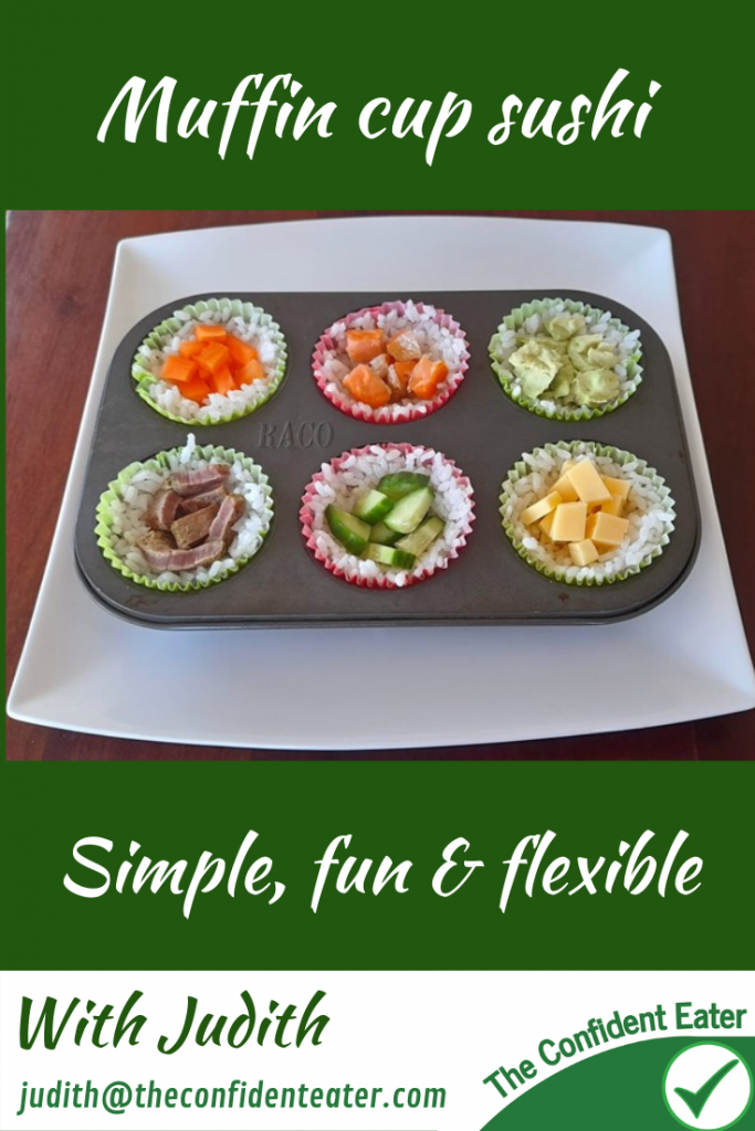 Muffin cup sushi – fun recipe for fussy eaters NZ, Judith Yeabsley Fussy Eating NZ, #muffincupsushi, #sushicups, #sushicupsforfussyeaters, #sushicupsforpickyeaters, #trynewfoods, #funfoodsforpickyeaters, #funfoodsdforfussyeaters, #Recipesforpickyeaters, #helpforpickyeaters, #helpforpickyeating, #Foodforpickyeaters, #theconfidenteater, #wellington, #NZ, #judithyeabsley, #helpforfussyeating, #helpforfussyeaters, #fussyeater, #fussyeating, #pickyeater, #pickyeating, #supportforpickyeaters, #winnerwinnerIeatdinner, #creatingconfidenteaters, #newfoods, #bookforpickyeaters, #thecompleteconfidenceprogram, #thepickypack